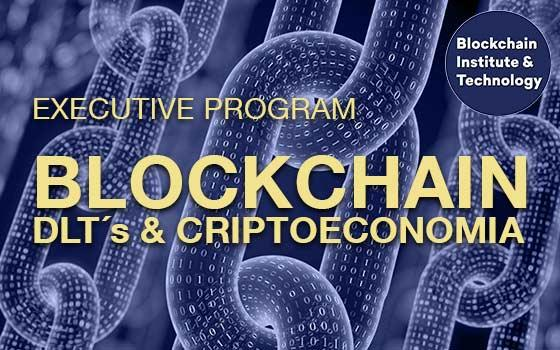 Curso online Executive Program: Blockchain, DLT's y Criptoeconomía